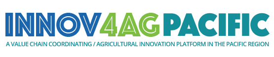 Innov4AGPacific - A value chain coordinating/agricultural innovation platform in the Pacific region