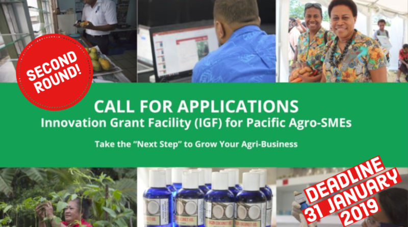 SECOND CALL FOR APPLICATIONS – INNOVATION GRANT FACILITY: OPPORTUNITY FOR PACIFIC AGRO-SMES TO GROW THEIR BUSINESS